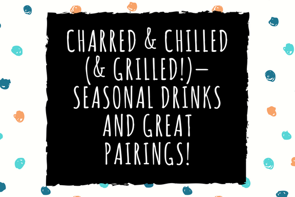 Charred++Chilled++GrilledSeasonal+Drinks+and+Great+Pairings
